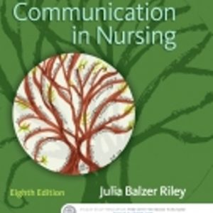 Test Bank for Communication in Nursing 8th Edition Riley