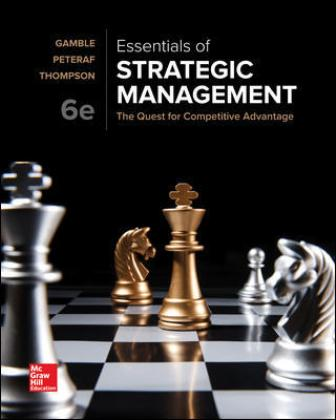 Test Bank for Essentials of Strategic Management: The Quest for Competitive Advantage 6th Edition Gamble
