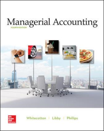 Test Bank for Managerial Accounting 4th Edition Whitecotton