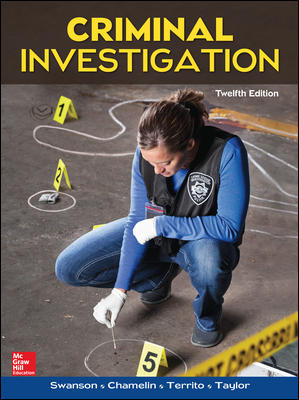 Test Bank for Criminal Investigation 12th Edition Swanson
