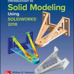 Solution Manual for Introduction to Solid Modeling Using SolidWorks 2018 14th Edition Howard