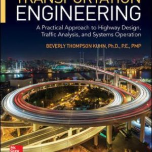 Solution Manual for Transportation Engineering: A Practical Approach to Highway Design, Traffic Analysis, and Systems Operation 1st Edition Kuhn