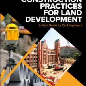 Test Bank for Construction Practices for Land Development: A Field Guide for Civil Engineers 1st Edition Dewberry