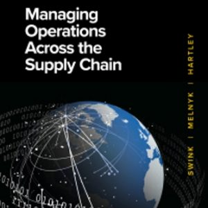 Solution Manual for Managing Operations Across the Supply Chain 4th Edition Swink