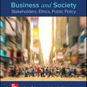 Test Bank for Business and Society: Stakeholders, Ethics, Public Policy, 16th Edition, Anne Lawrence, James Weber, ISBN10: 1260043665, ISBN13: 9781260043662