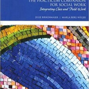 Test Bank for Practicum Companion for Social Work, The: Integrating Class and Field Work 4th Edition Birkenmaier