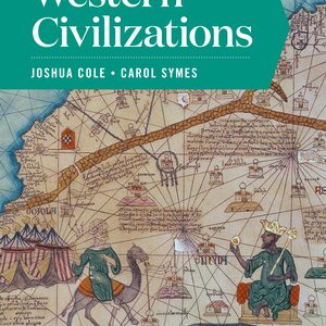 Solution Manual for Western Civilizations Full 20th Edition Volume One Cole