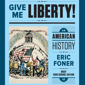 Solution Manual for Give Me Liberty! An American History Brief 6th High School Edition One-Volume Foner