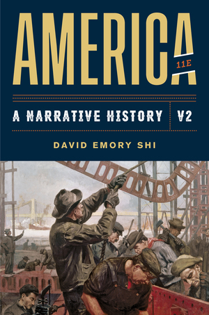 Solution Manual for America A Narrative History 11th Edition Volume 2 Shi