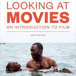 Test Bank of Looking at Movies 6th Edition Monahan