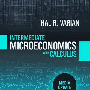 Test Bank Intermediate Microeconomics with Calculus: A Modern Approach 1st Edition by Varian