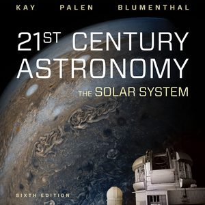Solution Manual for 21st Century Astronomy: The Solar System 6th Edition Kay