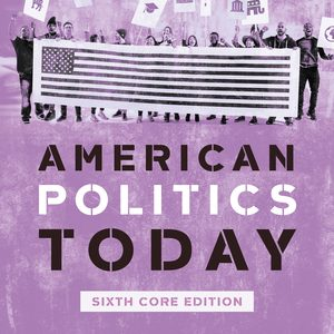 Test Bank for American Politics Today Core 6th Edition by William T Bianco, David T Canon, ISBN: 9780393696073