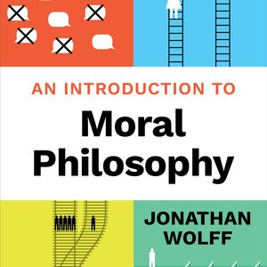 Test Bank for An Introduction to Moral Philosophy 1st Edition Wolff