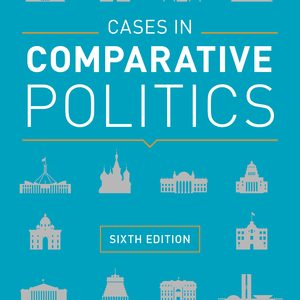 Test Bank for Cases in Comparative Politics 6th Edition by Patrick H O'Neil, Karl J Fields, Don Share, ISBN: 9780393631326