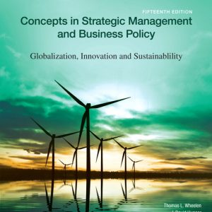 Test Bank for Concepts in Strategic Management and Business Policy: Globalization Innovation and Sustainability 15th Edition Wheelen