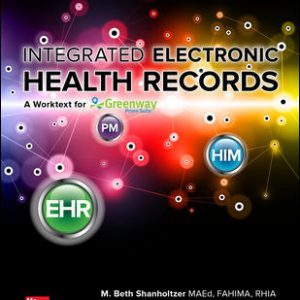 Solution Manual for Integrated Electronic Health Records with Connect 3rd Edition Shanholtzer
