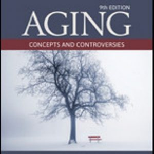 Test Bank for Aging Concepts and Controversies 9th Edition By Harry R. Moody