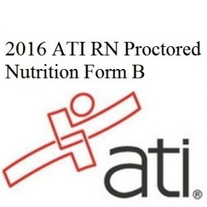 ATI RN Nutrition 2016 Form B