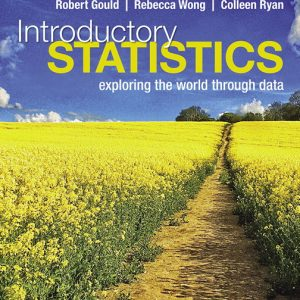 Solution Manual for Introductory Statistics: Exploring the World Through Data 3rd Edition Gould