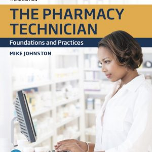 Solution Manual for The Pharmacy Technician: Foundations and Practices 3rd Edition Johnston
