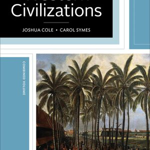 Test Bank for Western Civilizations: Their History & Their Culture 19th Edition Cole