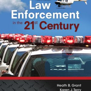 Test Bank for Law Enforcement in the 21st Century 4th Edition Grant