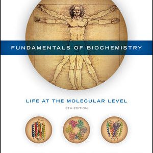 Test Bank for Fundamentals of Biochemistry: Life at the Molecular Level 5th Edition Voet