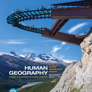 Test Bank for Human Geography: Places and Regions in Global Context Updated 5th Canadian Edition Knox