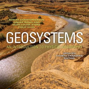 Test Bank for Geosystems: An Introduction to Physical Geography Updated 4th Canadian Edition Christopherson