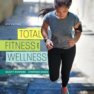 Test Bank for Total Fitness and Wellness 8th Edition Powers