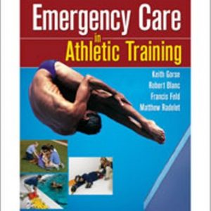 Test Bank for Emergency Care in Athletic Training 1st Edition Gorse