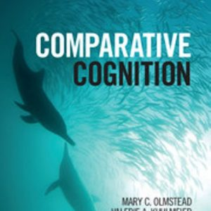 Solution Manual for Comparative Cognition 1st Edition Olmstead