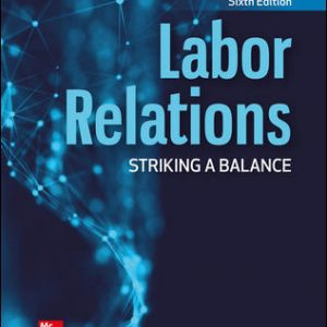 Test Bank for Labor Relations: Striking a Balance 6th Edition Budd