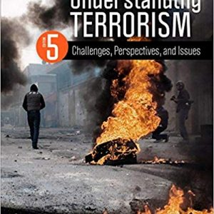 Test Bank for Understanding Terrorism: Challenges, Perspectives, and Issues 5th Edition Martin