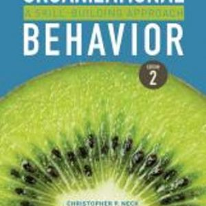 Test Bank for Organizational Behavior A Skill-Building Approach 2nd Edition Neck