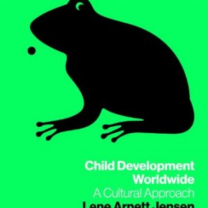 Solution Manual for Child Development Worldwide: A Cultural Approach 1st Edition Jensen