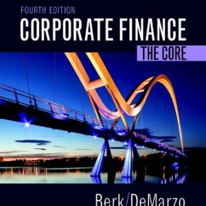 Solution Manual for Corporate Finance: The Core 4th Edition Berk