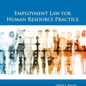 Solution Manual for Employment Law for Human Resource Practice 6th Edition Walsh