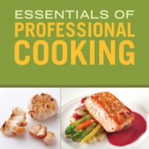 Solution Manual for Essentials of Professional Cooking 2nd Edition Gisslen