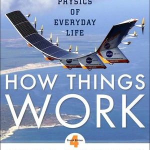 Solution Manual for How Things Work: The Physics of Everyday Life 4th Edition Bloomfield