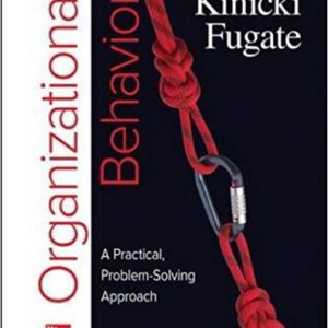Solution Manual for Organizational Behavior A Practical Problem-Solving Approach 1st Edition Kinicki