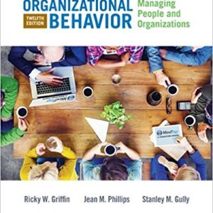 Solution Manual for Organizational Behavior: Managing People and Organizations 12th Edition Griffin