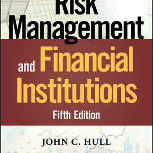 Solution Manual for Risk Management and Financial Institutions 5th Edition Hull