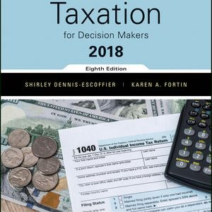 Solution Manual for Taxation for Decision Makers 2018 8th Edition Dennis-Escoffier