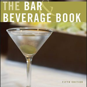 Solution Manual for The Bar and Beverage Book 5th Edition Katsigris