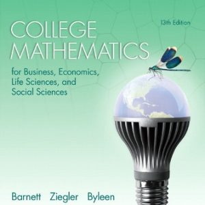 Test Bank for College Mathematics for Business Economics Life Sciences and Social Sciences 13th Edition Barnett