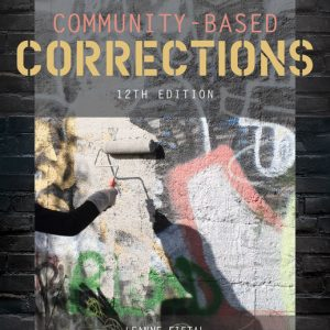 Test Bank for Community-Based Corrections 12th Edition Alarid