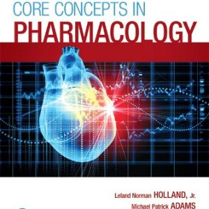 Test Bank for Core Concepts in Pharmacology 5th Edition Holland