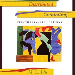 Test Bank for Distributed Computing: Principles and Applications 1st Edition Liu